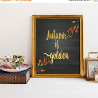Fall Printable, Fall Decor, Autumn Is Golden, Gold Foil Print, Chalkboard Sign, Thanksgiving Print, Autumn Printable, Fall  Printable Quote