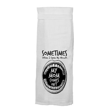 Twisted Wares - When I Open My Mouth My Mom Comes Out Kitchen Towel