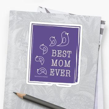 'Best Mom Ever - Cute Funny Birds ' Sticker by Wind-UpSprout