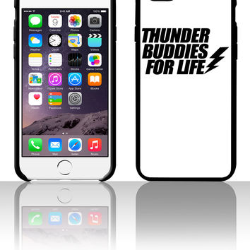 Thunder Buddies For Life lif 5 5s 6 6plus phone cases