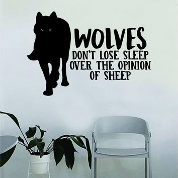 Wolves Don't Lose Sleep Over the Opinion of Sheep Quote Fitness Health Work Out Decal Sticker Wall Vinyl Art Wall Bedroom Room Decor Decoration Lift Motivation Inspirational Gym Beast Animals