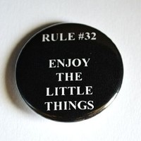 "Rule #32 Enjoy The Little Things Zombieland (1.5"") Pinback Button"