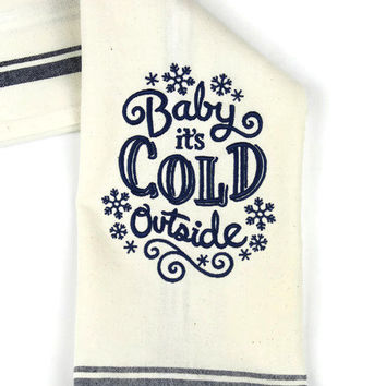 Kitchen Towel - Dish Towel - Towel - Tea Towel - Christmas Towel - Seasonal Towel - Baby It's Cold Outside
