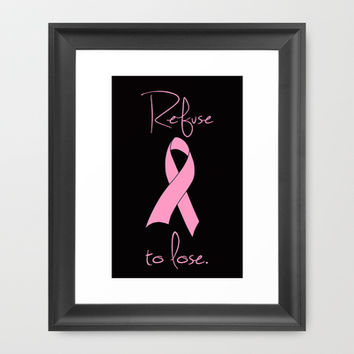 Refuse to Lose Breast Cancer Pink Ribbon Framed Art Print by RexLambo