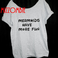 MERMAIDS have more FUN women ladies slouchy loose fit off the shoulder t shirt regular and plus sizes