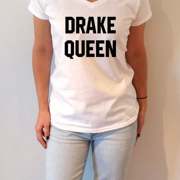 Drake Queen V-neck T-shirt For Women funny slogan dryzzi 86 gift to her sassy cute v-necks teen clothes tees drake tee