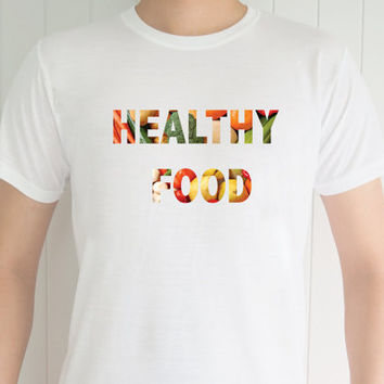 Healthy Food , Funny T-Shirt, Quote T-Shirt, Unique, Unisex T-Shirt,  T-Shirt sayings, Tumblr T-Shirt, Gifts Graphic for Him and Her
