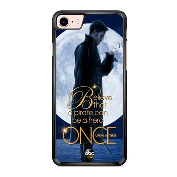 Once Upon A Time Captain Hook Believe iPhone 7 Case