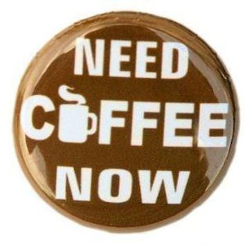 Need Coffee Now Button Pin by theangryrobot on Etsy