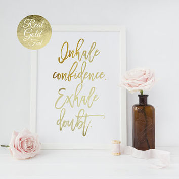 Inhale Confidence Exhale Doubt, Typography Print, Real Gold Foil Print, Home Decor, Inspirational Quote, Wall Art, Motivational Poster, 8x10