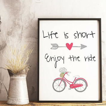 Bicycle wall art - Bicycle art - Bicycle print - Life is short print - Illustration print - Hipster decor - Housewarming gift - Gift for her