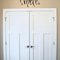 """23"""" You're never fully dressed without a smile.. vinyl wall decal sticker art"""