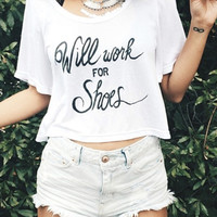 Will Work For Shoes Crop Tee