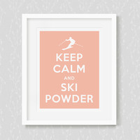 Keep Calm and Ski Powder - Art Print