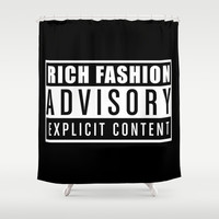 RICH FASHION - ADVISORY - EXPLICIT CONTENT Shower Curtain by All Is One