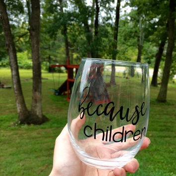because children Wine Glasses, because trademarks, my kids whine and so do I, Mr. Right & Mrs. Always Right, Valentine's Day, Wedding gift