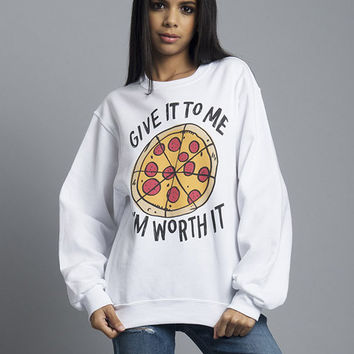 Give It To Me I'm Worth It Crewneck