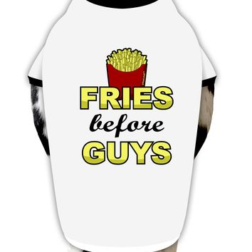Fries Before Guys Dog Shirt by TooLoud