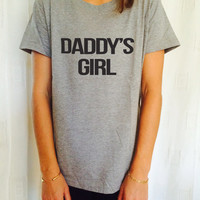 Daddy's girl T Shirt Unisex womens gifts girls tumblr funny slogan fangirls shirt daughter gift cute gifts birthday teens teenager