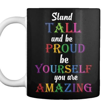 Stand tall and be proud be yourself you are amazing Back To School