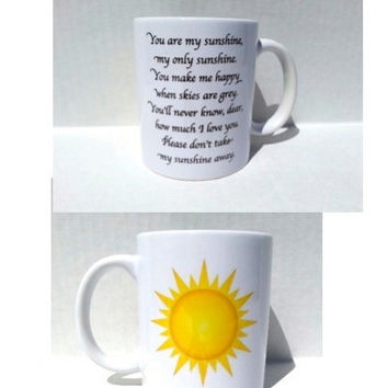 Custom coffee mug, you are my sunshine mug, personalized mug, fathers mug, personalized gifts, coffee cup, mothers mug, gifts for him