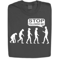 Stabilitees Stop Following Me Funny Geek Evolution T Shirts