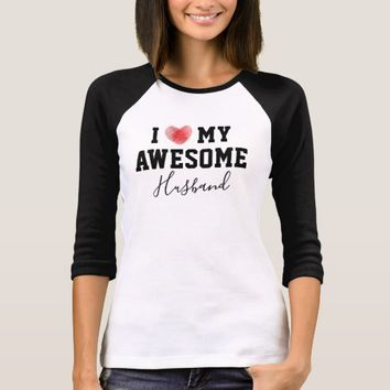 Funny I Love My Awesome Husband   Wife Marriage T-Shirt