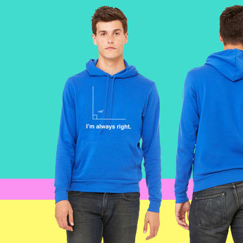 I'm always right math t-shirt sweatshirt hoodie