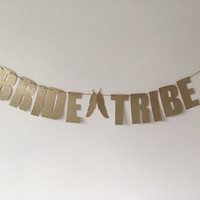 Bride Tribe Glitter Banner - Bachelorette Party, Bridal Shower, Glitter Decoration, Bachelorette Banner,  Bachelorette Decoration