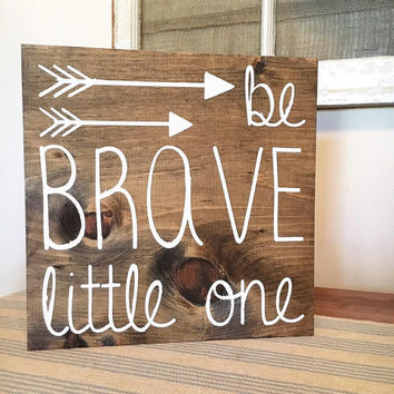 Be brave little one | Nursery decor | wooden sign | handcrafted sign | baby | wall decor | rustic nursery | handmade | arrow | woodland |