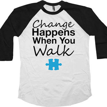 Autism Awareness Shirt Change Happens When You Walk Autism T Shirt Puzzle Piece Autism Support Walk American Apparel Unisex Raglan - SA604
