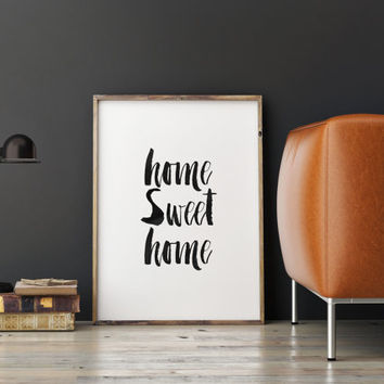 "Printable art""home sweet home""home and living,quotes,typography art,home decor,wall decor,brushes art,apartment decor,wall decor"