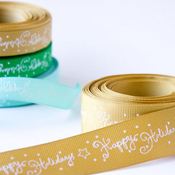 """1"""" inch Dijon Yellow Happy Holidays Grosgrain Ribbon - Polyester - Wholesale 5, 10, 25 yards you choose"""