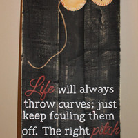 Softball Baseball Life Will Throw Curves Keep Fouling The Right Pitch Run The Bases Flower Hand Painted Sign Gift Idea Distressed Wood Sign