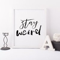 Motivational Wall Decor Modern Art,Stay Weird Black and White Typography Quote Poster Inspirational,Quote Print Typography Office Decor
