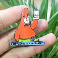 Is Mayonnaise an Instrument? - Patrick Hat Pin