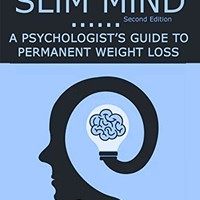 Slim Mind: A Psychologist's Guide to Permanent Weight Loss (Zenitude Self Help Book 1) Kindle Edition