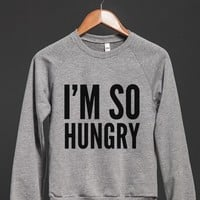 I'M SO HUNGRY SWEATSHIRT (IDB802118)
