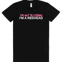 I'm Not Blushing I'm a Redhead funny women tshirt-Black T-Shirt