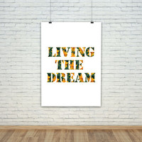 Typography Wall Art - FREE SHIPPING to USA quote art print living the dream digital art gifts for sister 16x20 print small art prints