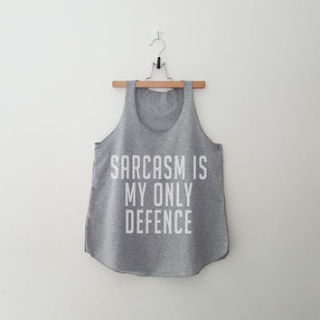Sarcasm is my only defence tank top T-Shirt womens girls teens unisex grunge tumblr instagram blogger punk swag hype hipster gifts merch