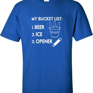 my bucket list beer ice opener party drunk cool pick-up drinking Printed graphic T-Shirt Tee Shirt t Mens Ladies Womens Youth Kids ML-113