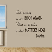 Wall Decals Buddha Quotes Each Morning We Are Born Again Vinyl Decal Sticker Words Living Room Interior Design Home Art Mural Decor KG555