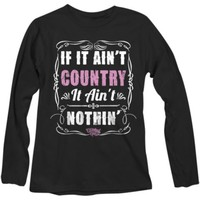 Country Girl® Ladies' If It Ain't Country, It Ain't Nothin' Soft Long Sleeve Tee - Tractor Supply Co.