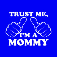 Trust Me I'm A MOMMY T-Shirt Shirt for Women Fitted Women's Shirt Baby Pregnancy Kids Children Child Gift Christmas Mother's Day