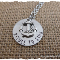 Personalized Hand Stamped Jewelry - Refuse to Sink - Anchor - Gift for Her - Inspiration - Be Strong - Gift for Him - Stamped Metal Charm