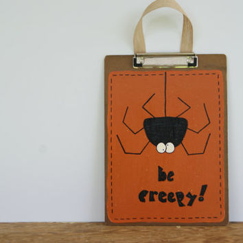 Halloween Decor ~ Halloween Decoration Clipboard ~ Hand Painted Halloween Spider Decor ~ Be Creepy!