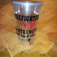 FIREFIGHTER, MILITARY, EMS ect Wife Cup  Personalized 16 Oz Acrylic Tumbler with Acrylic Straw