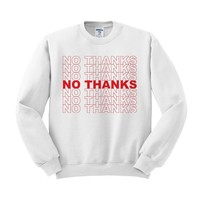 No Thanks Bag Sweatshirt