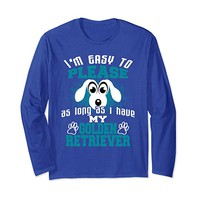 Easy to Please Long as I Have My Golden Retriever T-Shirt